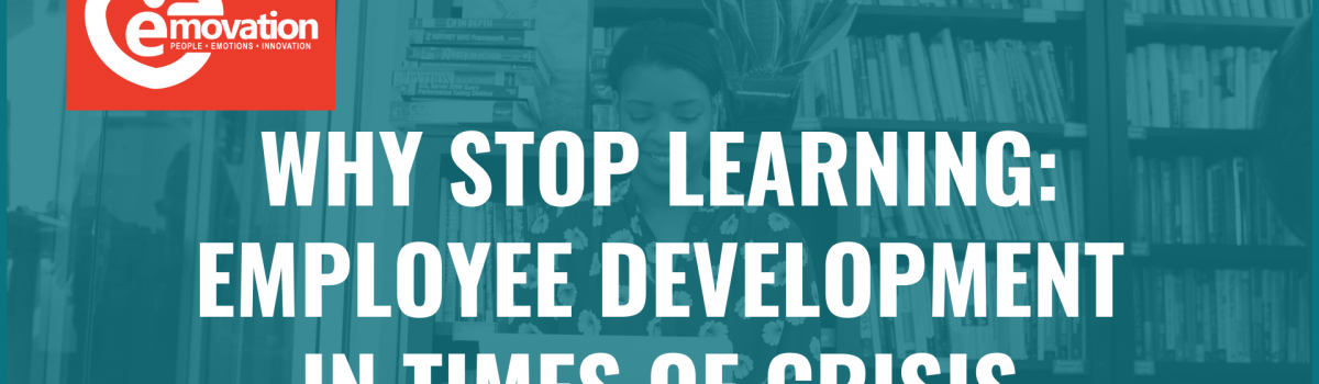 Why Stop Learning: Employee Development in Times of Crisis